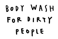 body_wash_for_dirty_people